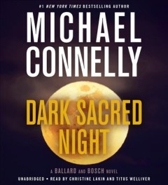 Dark sacred night / Michael Connelly.