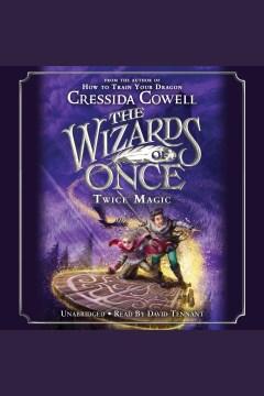 Twice magic [electronic resource] / Cressida Cowell.