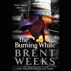 The burning white / Brent Weeks.