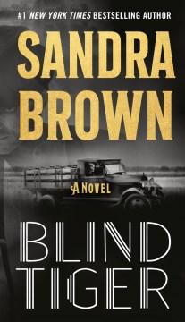 Blind tiger / Sandra Brown.