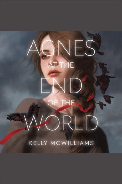 Agnes at the end of the world [electronic resource] / by Kelly Mullen-McWilliams.