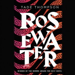Rosewater [electronic resource] / Tade Thompson.