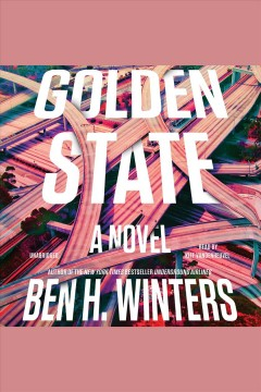 Golden state [electronic resource] / Ben Winters