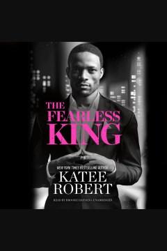 The fearless king [electronic resource] : Kings Series, Book 2 / Katee Robert