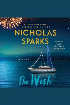 The wish [electronic resource] / Nicholas Sparks.