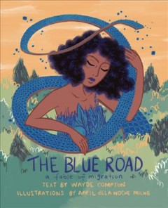 The Blue Road : A Fable of Migration