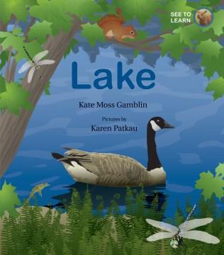 Lake / Kate Moss Gamblin ; pictures by Karen Patkau.