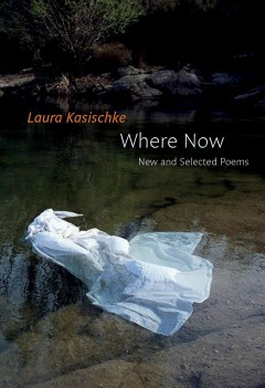 Where Now : New and Selected Poems