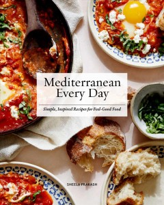 Mediterranean every day : simple, inspired recipes for feel-good food