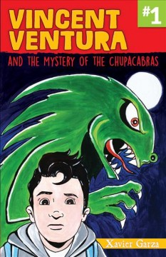 Vincent Ventura and the mystery of the chupacabras = Vincent Ventura y el misterio del chupacabras
