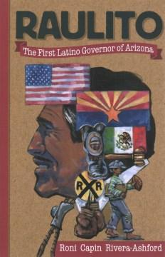 Raulito: The First Latino Governor of Arizona /El Primer Gobernador Latino de Arizona