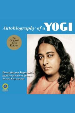 Autobiography of a yogi [electronic resource].