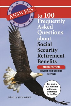 Answers to 100 Frequently Asked Questions About Social Security Retirement Benefits