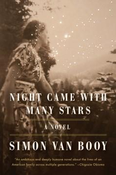 Night came with many stars a novel / Simon Van Booy.