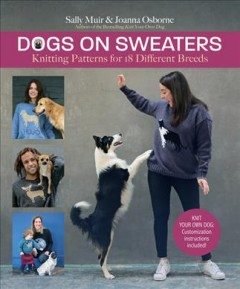 Dogs on Sweaters : Knitting Patterns for over 18 Favorite Breeds