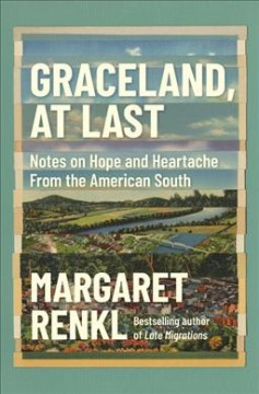 Graceland, at last : notes on hope and heartache from the American South