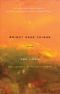 Bright dead things : poems