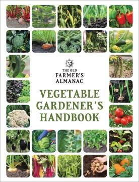 The Old Farmer's Almanac Vegetable Gardenerѫs Handbook