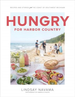 Hungry for Harbor Country : recipes and tales from one unexpectedly delicious year