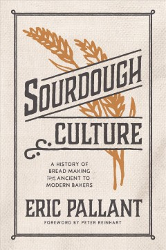 Sourdough culture : a history of bread making from ancient to modern bakers
