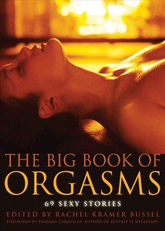The big book of orgasms : 69 sexy stories