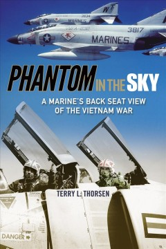 Phantom in the Sky : A Marine's Back Seat View of the Vietnam War