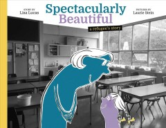 Spectacularly Beautiful : A Refugee's Story