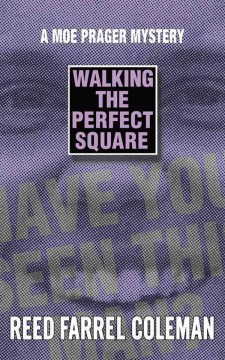 Walking the perfect square / by Reed Farrel Coleman.