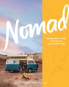 Nomad / Designing a Home for Escape and Adventure