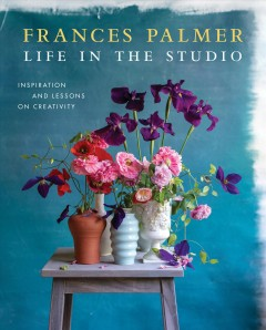 Life in the studio / Inspiration and Lessons on Creativity