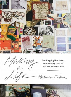 Making a life : working by hand and discovering the life you are meant to live