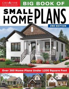 Big Book of Small Home Plans : Over 360 Home Plans Under 1200 Square Feet