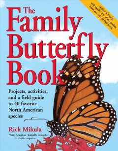 The family butterfly book : discover the joy of attracting, raising & nurturing butterflies