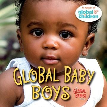 Global baby boys / Maya Ajmera.