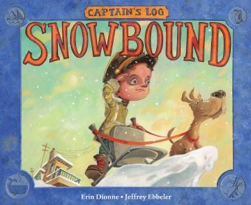 Captain's log: snowbound / Snowbound