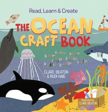 Read, learn & create. The ocean craft book