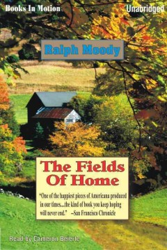 The fields of home / by Ralph Moody.