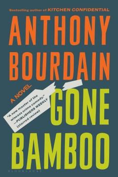 Gone bamboo / Anthony Bourdain.