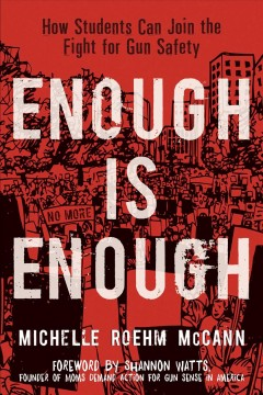 Enough is enough : how students can join the fight for gun safety