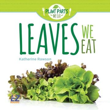 Leaves We Eat