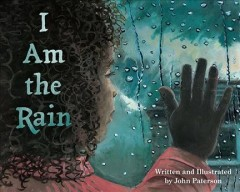I am the rain / written and illustrated by John Paterson.