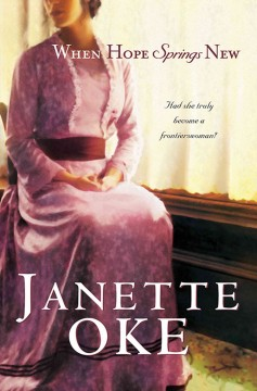 When hope springs new Janette Oke.