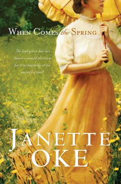 When comes the spring Janette Oke.