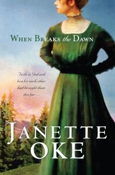 When breaks the dawn Janette Oke.