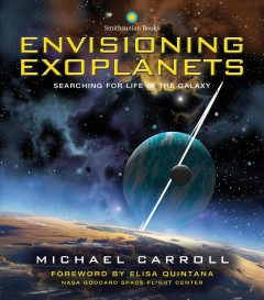 Envisioning exoplanets : searching for life in the galaxy
