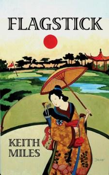 Flagstick : an Alan Saxton mystery / Keith Miles.