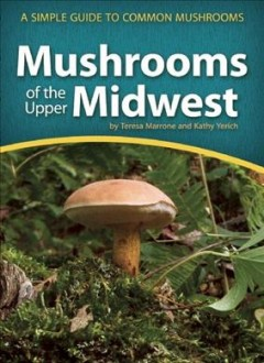 Mushrooms of the Upper Midwest : A Simple Guide to Common Mushrooms