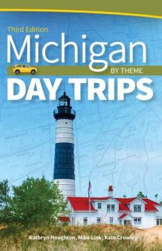 Michigan Day Trips by Theme