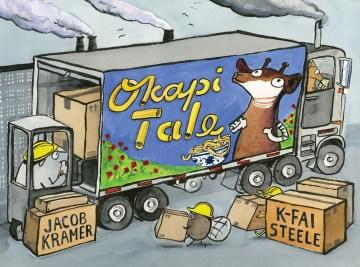 Okapi tale / Jacob Kramer, K-Fai Steele.