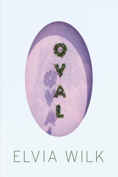 Oval / Elvia Wilk.